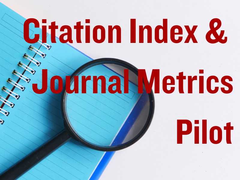 """image of a book and magnifying class with text that reads """"Citation Index & Journal Metrics Pilot"""""""
