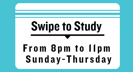 Swipe to study program hours from 8am to 11pm sunday to thursday